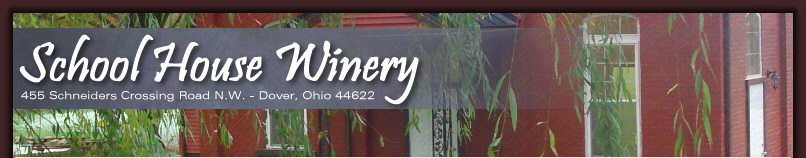 School House Winery : Ohio Wineries : Merlot, Chardonnay, Cabernet, Sauvignon, Concord, Vidal Blanc, Niagara, Delaware, Strawberry & Cherry Wine, Blueberry wine, Ohio wine, Ohio wines, Ohio winery, Pinot Noir, Pinot Grigio, Apple wine, Cranberry wine,